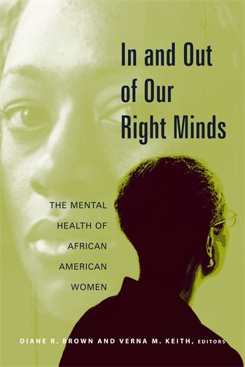 In And Out Of Our Right Minds The Mental Health Of African