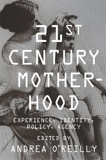 Twenty-first Century Motherhood