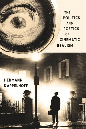 The Politics and Poetics of Cinematic Realism