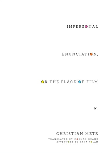 Impersonal Enunciation, or the Place of Film
