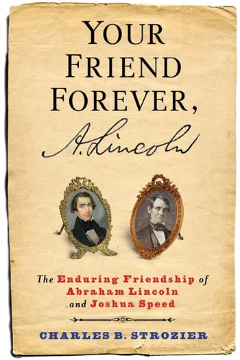 Your Friend Forever, A. Lincoln
