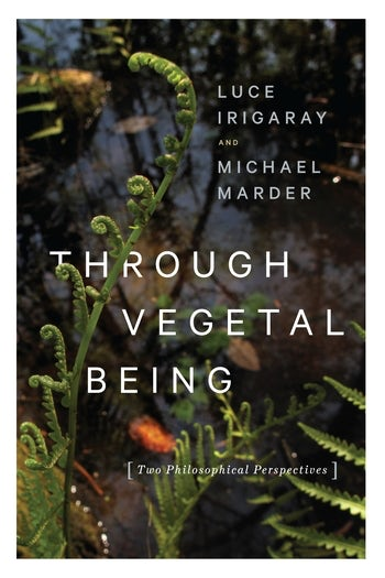Through Vegetal Being