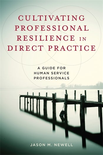 Cultivating Professional Resilience in Direct Practice