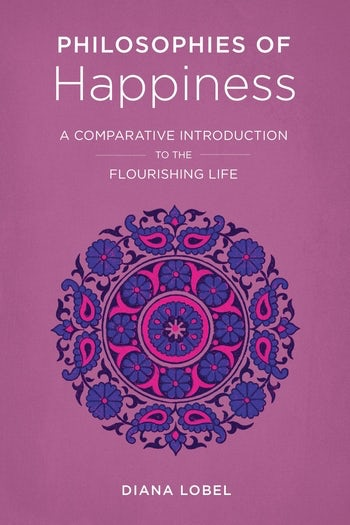 Philosophies of Happiness