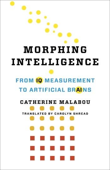 Morphing Intelligence | Columbia University Press