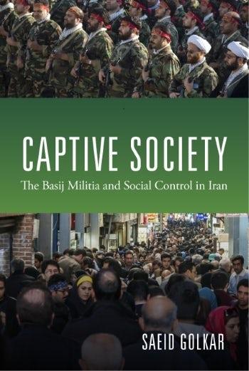 Captive Society: The Basij Militia and Social Control in Iran