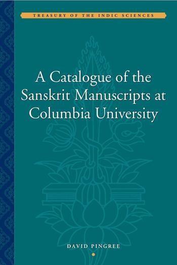 A Catalogue of the Sanskrit Manuscripts at Columbia University