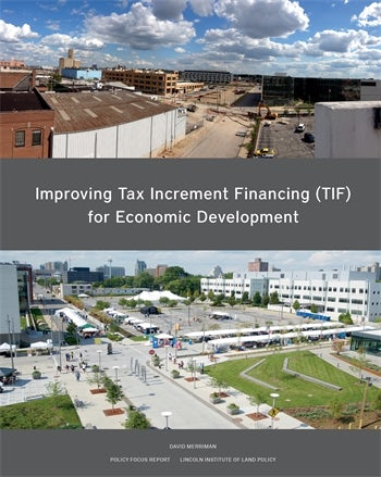 Improving Tax Increment Financing (TIF) for Economic Development