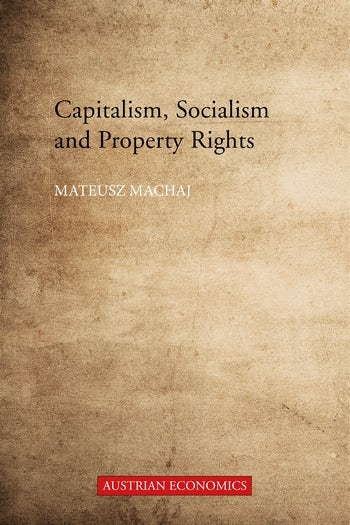 Capitalism, Socialism, and Property Rights