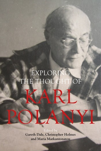 Exploring the Thought of Karl Polanyi