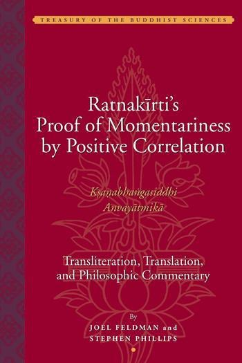Ratnakirti's Proof of Momentariness by Positive Correlation (Ksanabhangasiddhi Anvayatmika)