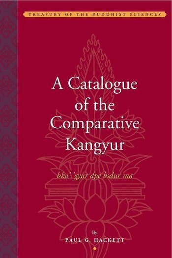 A Catalogue of the Comparative Kangyur (bka' 'gyur dpe bsdur ma)