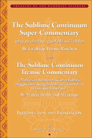 The Sublime Continuum Super-Commentary (theg pa chen po rgyud bla ma'i tīkka) with the Sublime Continuum Treatise Commentary (Mahāyānottaratantraśāstravyākhyā; theg pa chen po rgyud bla ma'i bstan bcos rnam par bshad pa)