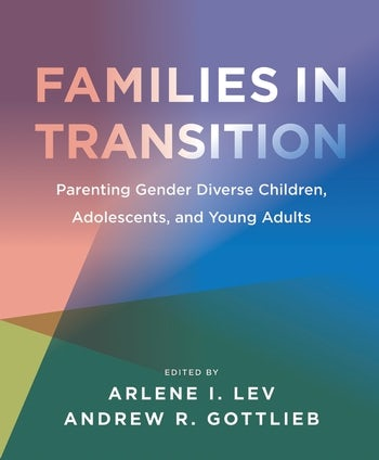 f7909342e7 Families in Transition - Parenting Gender Diverse Children ...