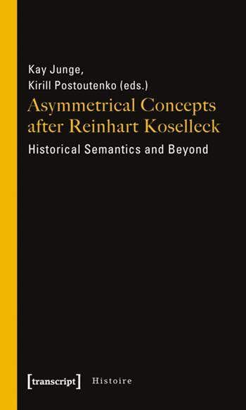 Asymmetrical Concepts After Reinhart Koselleck