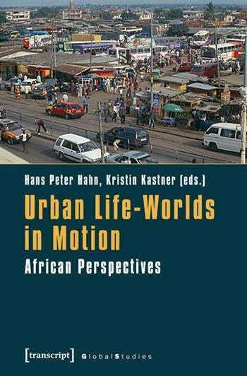 Urban Life-Worlds in Motion