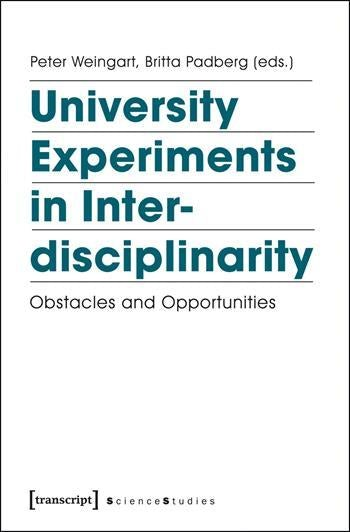 University Experiments in Interdisciplinarity
