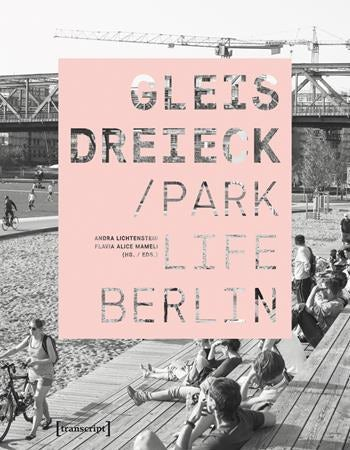 Gleisdreieck: Parklife Berlin