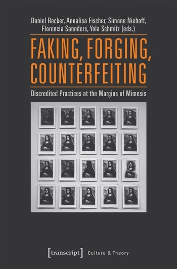 Faking, Forging, Counterfeiting