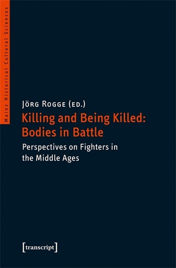 Killing and Being Killed: Bodies in Battle