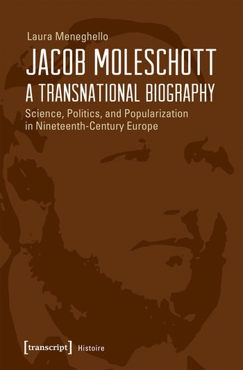 Jacob Moleschott – A Transnational Biography