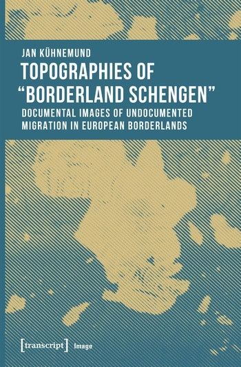 "Topographies of ""Borderland Schengen"""