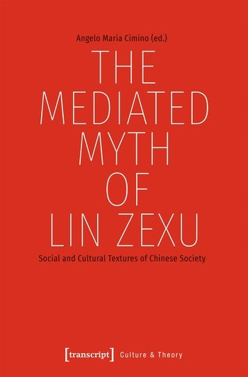 The Mediated Myth of Lin Zexu