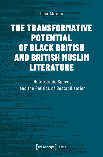 The Transformative Potential of Black British and British Muslim Literature