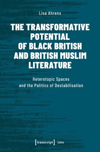 The Transformative Potential of Black British and British Muslim Literature