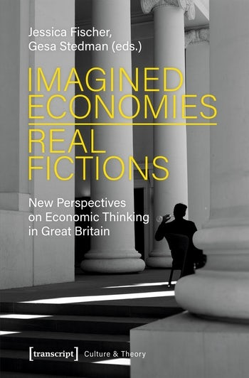 Imagined Economies—Real Fictions