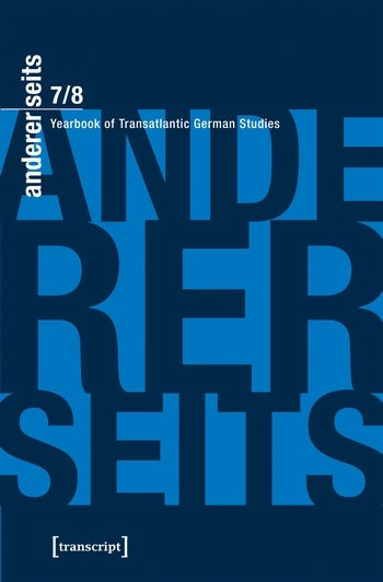 andererseits – Yearbook of Transatlantic German Studies Vol. 7/8