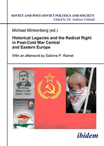 Historical Legacies and the Radical Right in Post–Cold War Central and Eastern Europe