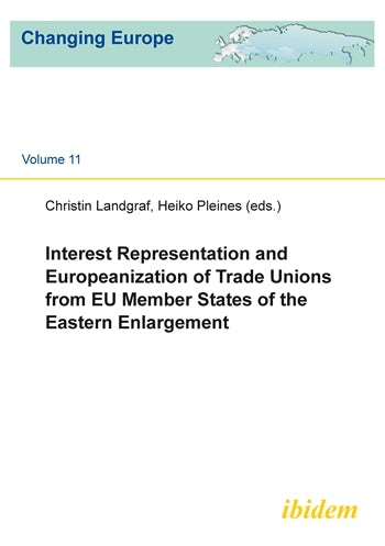 Interest Representation and Europeanization of Trade Unions from EU Member States of the Eastern Enlargement