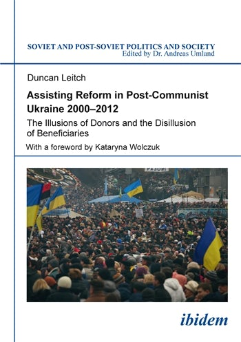 Assisting Reform in Post-Communist Ukraine, 2000–2012