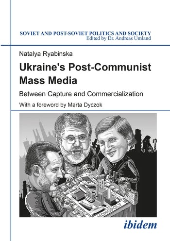 Ukraine's Post-Communist Mass Media