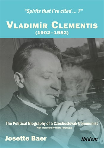 """Spirits that I've cited...?"" Vladimír Clementis (1902–1952)"