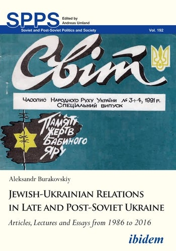Jewish-Ukrainian Relations in Late and Post-Soviet Ukraine