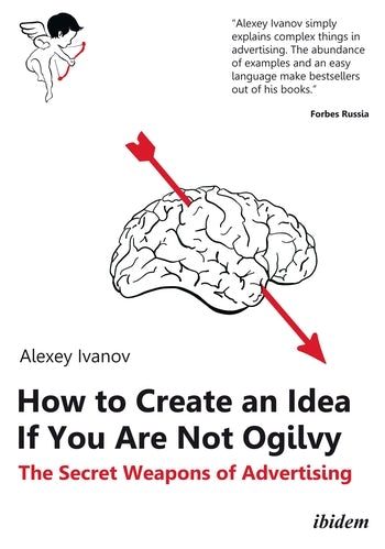 How to Create an Idea If You Are Not Ogilvy