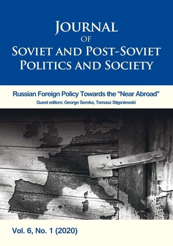 Journal of Soviet and Post-Soviet Politics and Society Volume 6, No. 1 (2020)