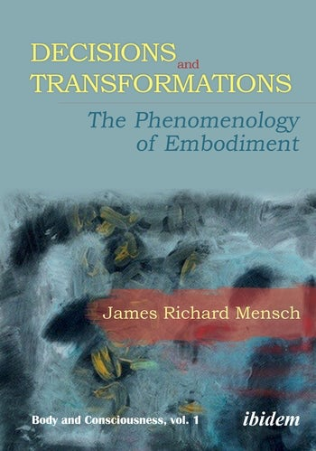 Decisions and Transformations: The Phenomenology of Embodiment Couverture du livre