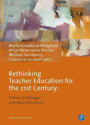 Rethinking Teacher Education for the 21st Century