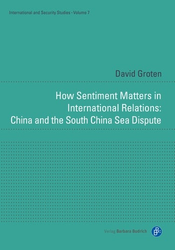 How Sentiment Matters in International Relations: China and the South China Sea Dispute