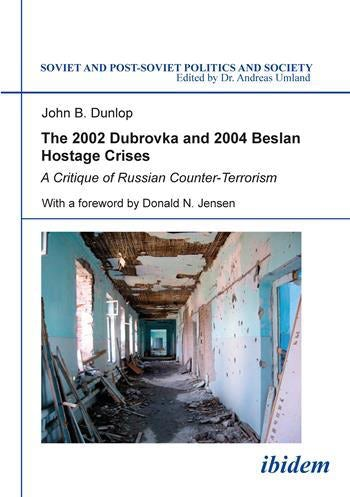 The 2002 Dubrovka and 2004 Beslan Hostage Crises