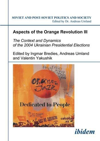 Aspects of the Orange Revolution III