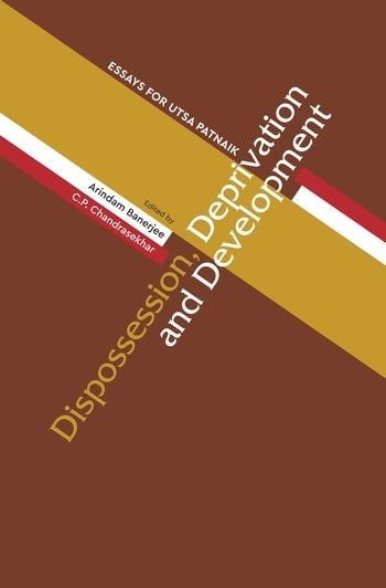 Dispossession, Deprivation, and Development