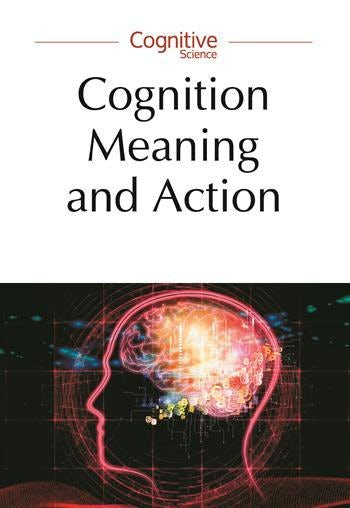 Cognition, Meaning, and Action