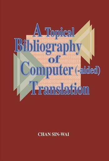 A Topical Bibliography of Computer (-aided) Translation
